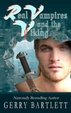 Real Vampires and the Viking ebook by Gerry Bartlett