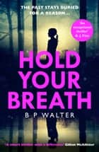 Hold Your Breath ebook by B P Walter