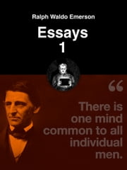 Essays 1 ebook by Ralph Waldo Emerson