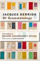 Of Grammatology ebook by Jacques Derrida, Gayatri Chakravorty Spivak, Judith Butler