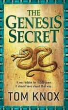 The Genesis Secret ebook by Tom Knox