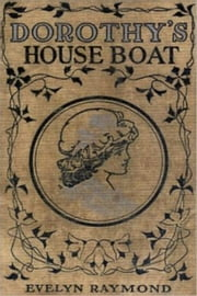 Dorothy on a Houseboat ebook by Evelyn Raymond