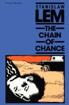 The Chain of Chance ebook by Stanislaw Lem, Louis Iribarne