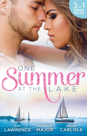 One Summer At The Lake - 3 Book Box Set ebook by Kim Lawrence,Michelle Major,Susan Carlisle