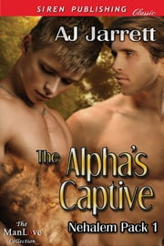The Alpha's Captive ebook by AJ Jarrett