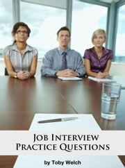 Job Interview Practice Questions ebook by Toby Welch