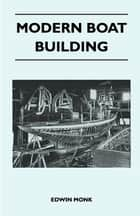 Modern Boat Building ebook by Edwin Monk