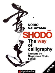 Shodo - The way of calligraphy ebook by Norio Nagayama