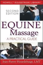 Equine Massage ebook by Jean-Pierre Hourdebaigt LMT