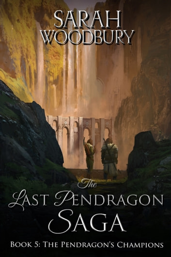 The Pendragon's Champions (The Last Pendragon Saga) 電子書 by Sarah Woodbury