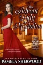 The Advent of Lady Madeline ebook by Pamela Sherwood