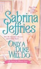 Only a Duke Will Do ebook by Sabrina Jeffries
