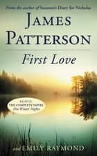 First Love ebook by James Patterson, Emily Raymond, Sasha Illingworth