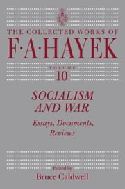 Socialism and War - Essays, Documents, Reviews ebook by F. A. Hayek,Bruce Caldwell