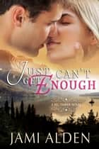 Just Can't Get Enough ebook by Jami Alden