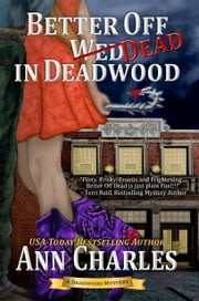 Better Off Dead in Deadwood - Book 4 ebook by Ann Charles