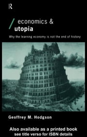 Economics and Utopia ebook by Hodgson, Geoff