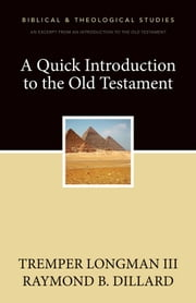 A Quick Introduction to the Old Testament - A Zondervan Digital Short ebook by Tremper Longman III,Raymond B. Dillard