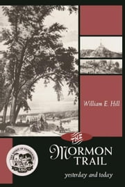 The Mormon Trail ebook by Hill, William