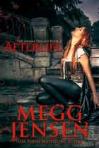 Afterlife ebook by Megg Jensen