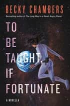 To Be Taught, If Fortunate ekitaplar by Becky Chambers