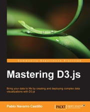 Mastering D3.js ebook by Pablo Navarro Castillo