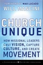 Church Unique ebook by Will Mancini,Max Lucado