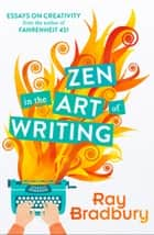 Zen in the Art of Writing ebook by Ray Bradbury