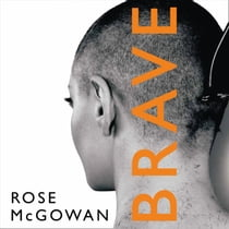 Brave audiobook by Rose McGowan, Rose McGowan