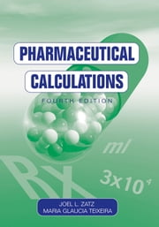 Pharmaceutical Calculations ebook by Joel L. Zatz,Maria Glaucia Teixeira
