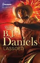 Lassoed ebook by B.J. Daniels