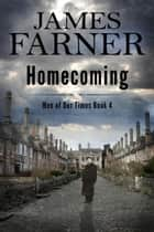Homecoming - Men of Our Times, #5 ebook by James Farner