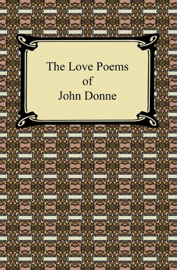 The Love Poems of John Donne ebook by John Donne