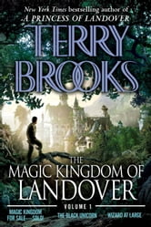 The Magic Kingdom of Landover Volume 1 - Magic Kingdom For Sale SOLD! - The Black Unicorn - Wizard at Large ebook by Terry Brooks