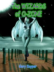 The Wizards of O-Zone ebook by Gary Kuyper