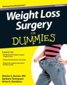 Weight Loss Surgery For Dummies ebook by Barbara Thompson,Brian K. Davidson,Al Roker,Marina S. Kurian