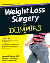 Weight Loss Surgery For Dummies ebook by Marina S. Kurian MD,Barbara Thompson,Brian K. Davidson