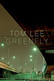 Greenfly ebook by Tom Lee
