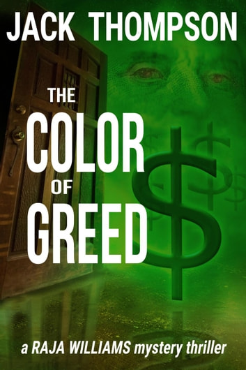 The Color of Greed - Raja Williams Mystery Thrillers, #1 ebook by Jack Thompson