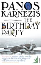 The Birthday Party ebook by Panos Karnezis