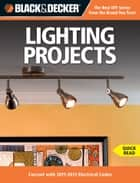 Black & Decker Lighting Projects ebook by Editors of CPi