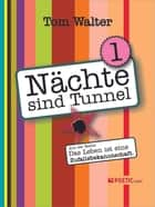 Nächte sind Tunnel ebook by Tom Walter