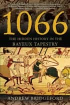 1066 ebook by Andrew Bridgeford