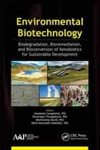 Environmental Biotechnology ebook by Jeyabalan Sangeetha,Devarajan Thangadurai,Muniswamy David,Mohd Azmuddin Abdullah