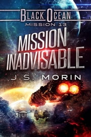 Mission Inadvisable - Mission 13 ebook by J.S. Morin