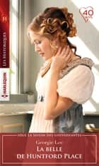 La belle de Huntford Place ebook by Georgie Lee