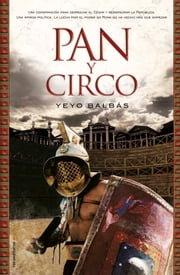 Pan y circo ebook by Yeyo Balbás