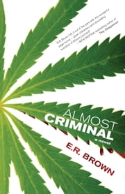 Almost Criminal - A Crime in Cascadia Mystery ebook by E.R. Brown
