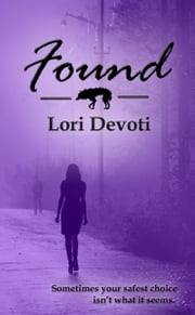 Found - a vampire romance ebook by Lori Devoti