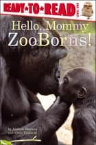 Hello, Mommy ZooBorns! ebook by Andrew Bleiman, Chris Eastland